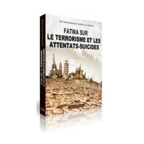 fatwa-sur-le-terrorisme-et-les-attentats-suicides-dr-sheykh-tahir-al-qadri-maison-d-ennour