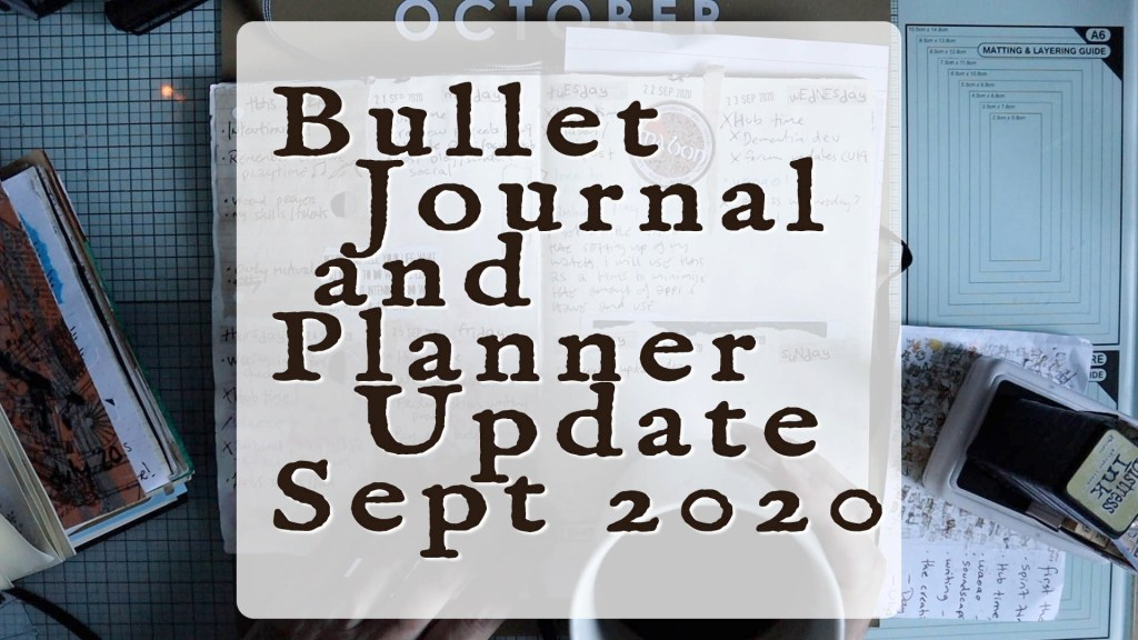 Bullet journal and planner update September 2020