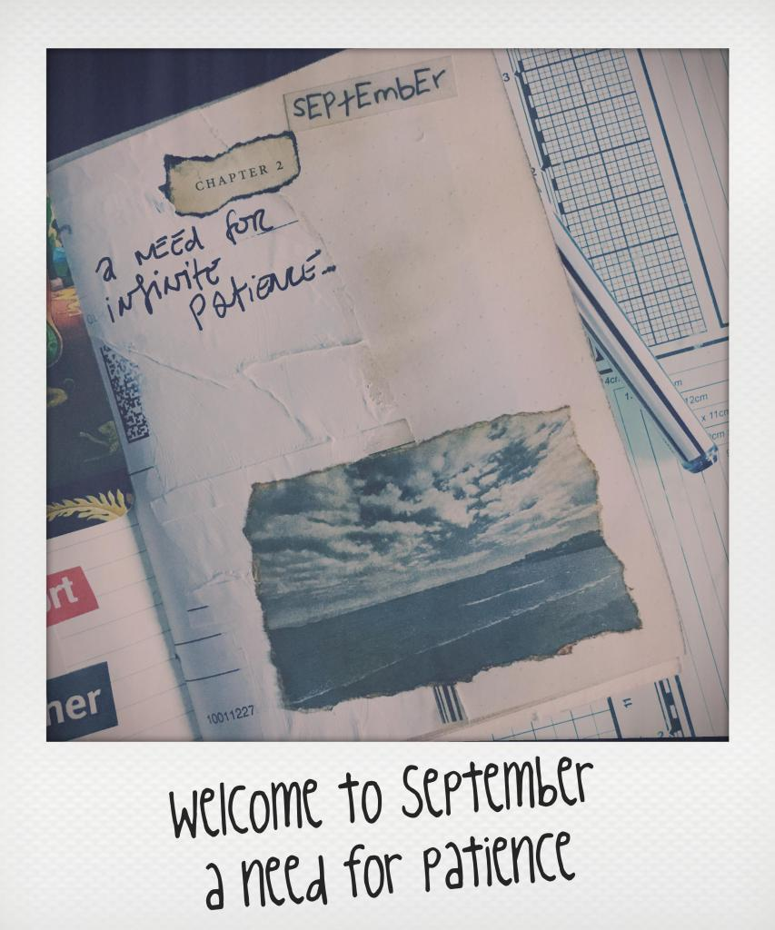 Welcome to September - a need for patience
