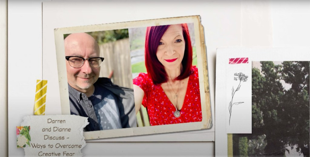 Dianne and Darren Discuss how to overcome creative fear on YouTube