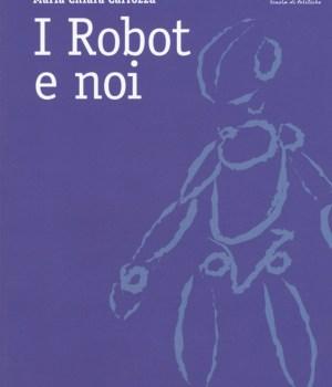 I robot e noi