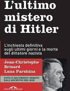 Risultati immagini per L'ultimo mistero di Hitler (Ponte alle Grazie).