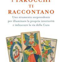 Da leggere I tarocchi ti raccontano il nuovo libro di MariaGiovanna Luini
