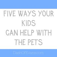 Five simple chores your kids can do to help with pets! via @DashOfEvans