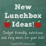 New Lunchbox Ideas: Budget Friendly, Nut...