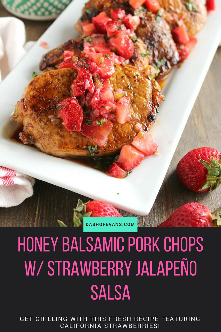 #AD: Switch up your grilled pork chops with this delicious Honey Balsamic marinade! Topped with a bright California Strawberry Jalapeño salsa, this is perfect for your warm weather grilling! via @DashOfEvans #GetSnacking @CAStrawberries