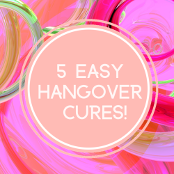 5 Quick and Easy Hangover Cures