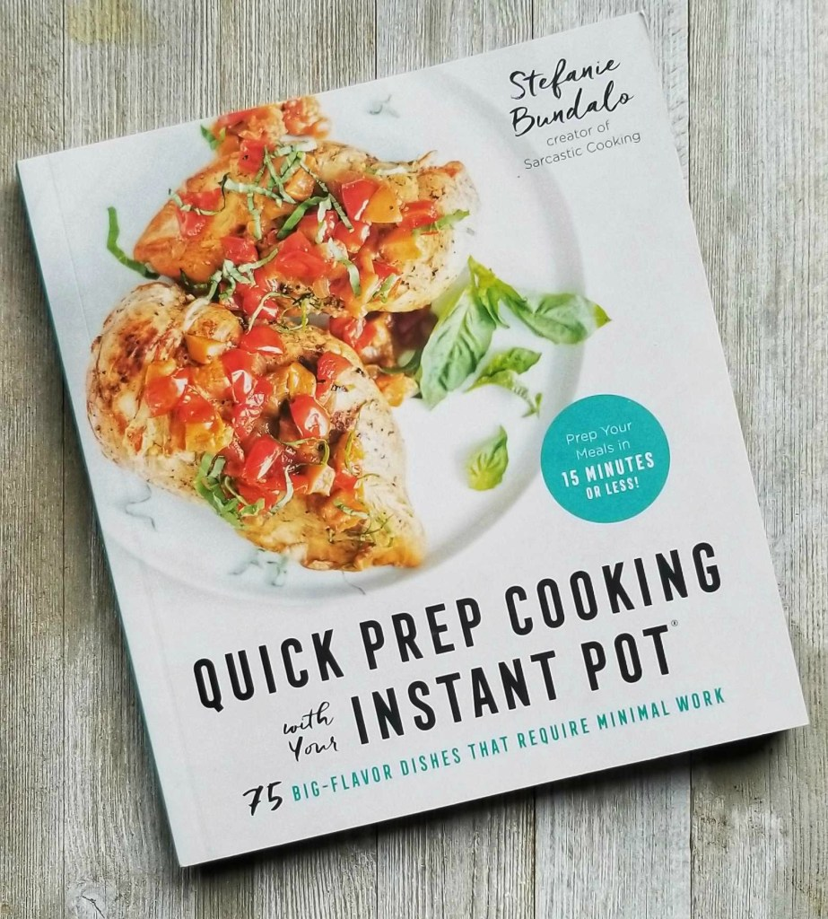 Quick Prep Cooking with the Instant Pot by Stefanie Bundalo --easy, delish recipes with 15 minutes (or less!) of prep! via @DashOfEvans