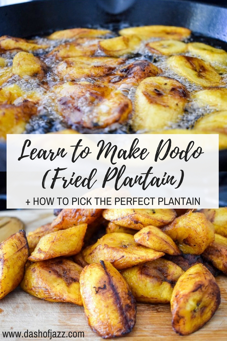 Easily pick and fry the best dodo (fried plantain)--a West African, Caribbean, and Latin American staple--with this simple recipe and tips by Dash of Jazz #dashofjazzblog #africanfoodrecipeseasy #africanfoodrecipesnigerian #westafricanfood