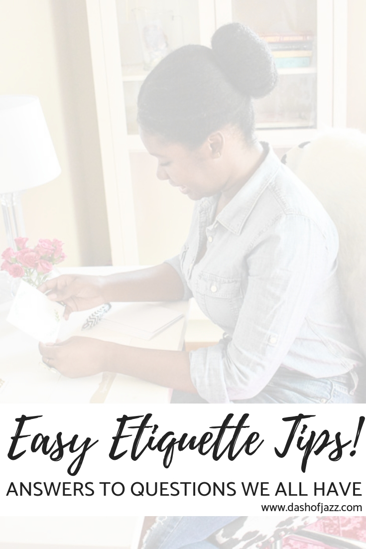 Easy etiquette tips are a few practical answers to everyday etiquette questions to make navigating social situations easy and breezy. by Dash of Jazz