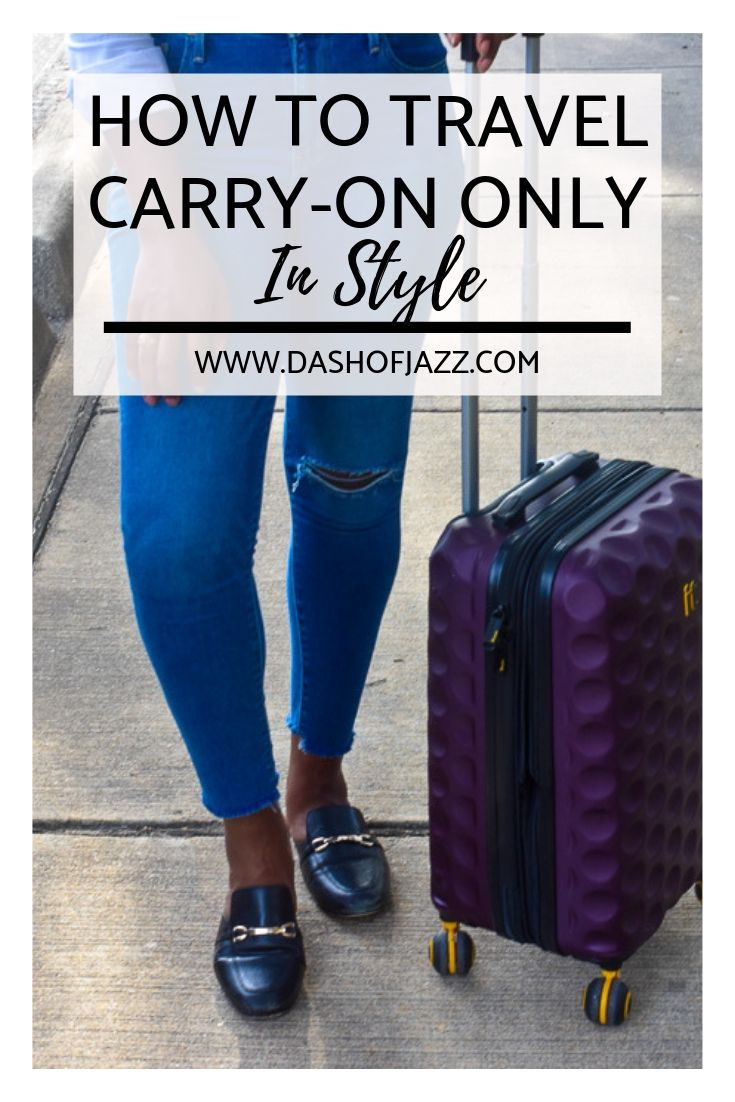 Your guide to traveling carry-on only with a fly wardrobe, including detailed packing tips, and road-tested travel hacks that really work from Dash of Jazz #dashofjazzblog #traveltipspacking #carryonpackinglist #packinghacks #packingtipsforvacation