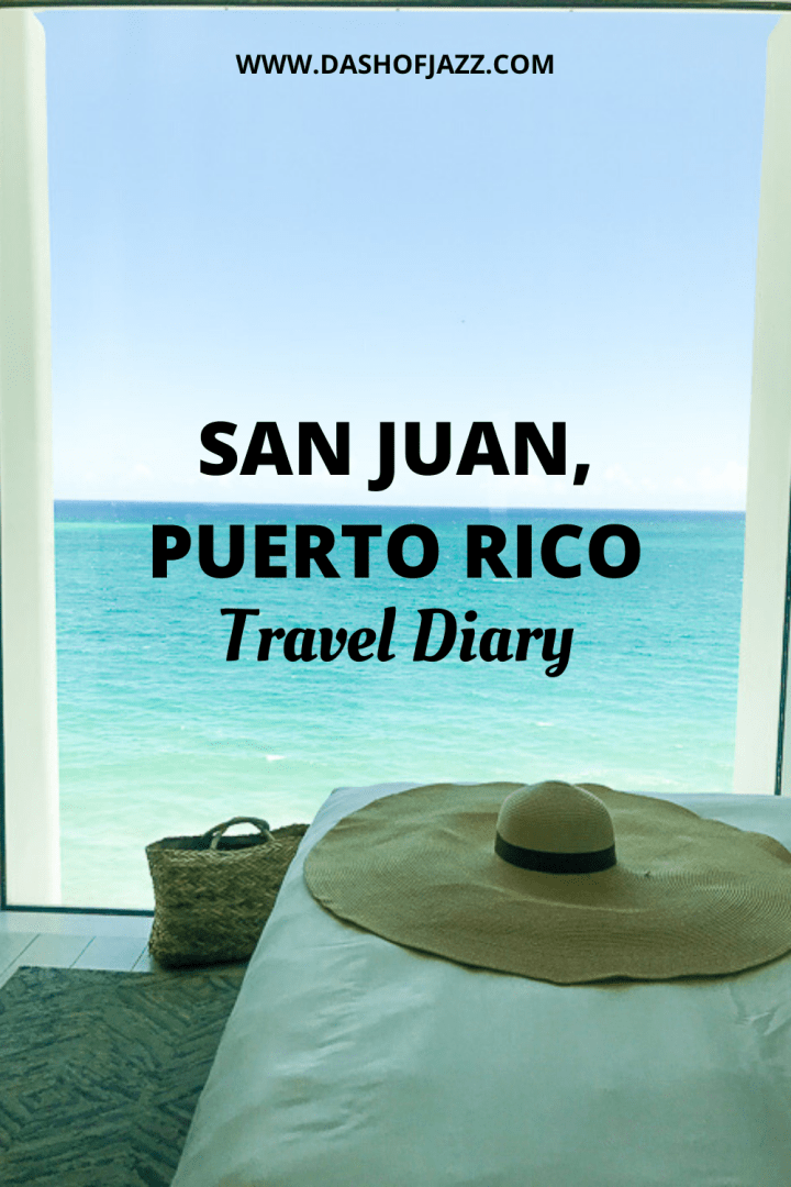 """hotel room with ocean view and floppy hat on bed with text overlay """"san juan, puerto rico travel diary"""""""