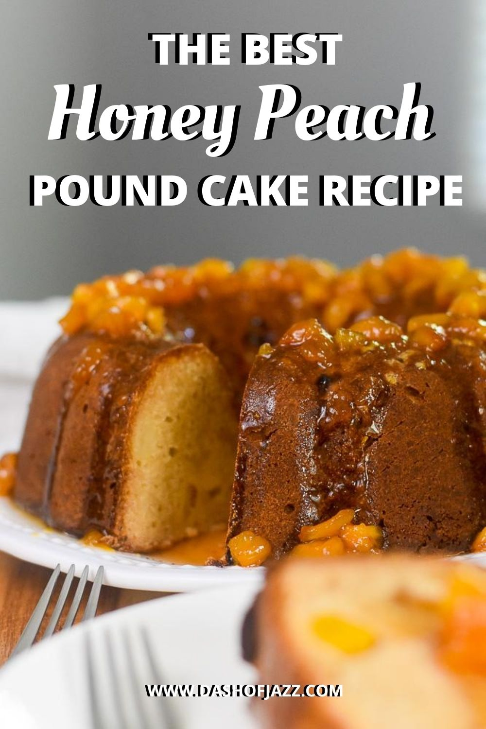 """sliced pound cake with text overlay """"the best honey peach pound cake recipe"""""""