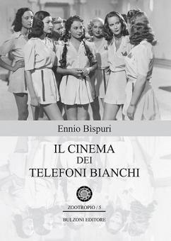 Il cinema dei telefoni bianchi recensione libro Ennio Bìsburi