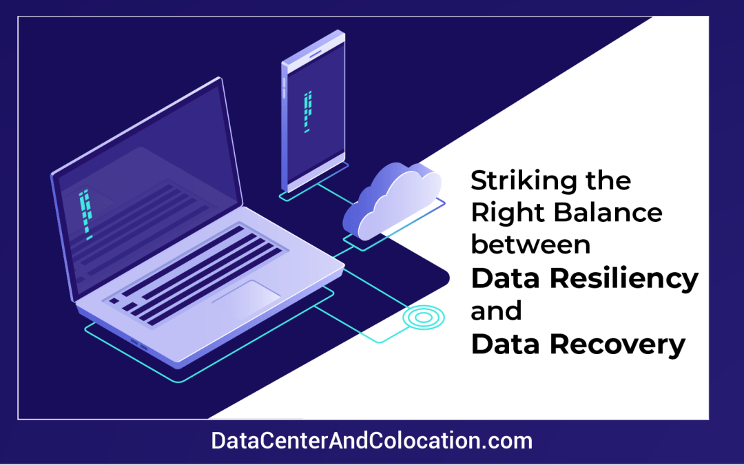 striking-right-balance-data-resiliency-data-recovery