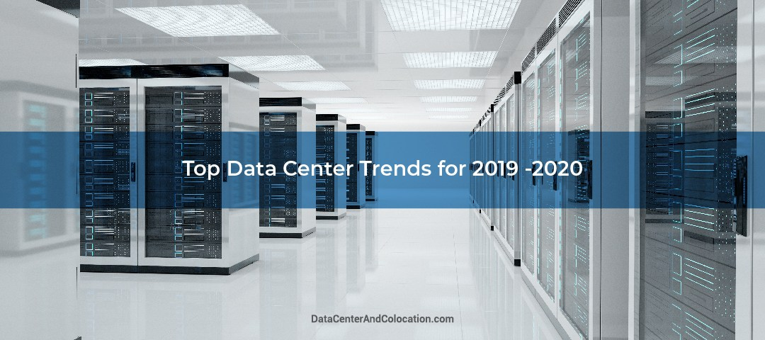 top-data-center-trends-for-2019-2020
