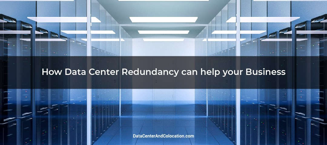 How data center redundancy can help your business?