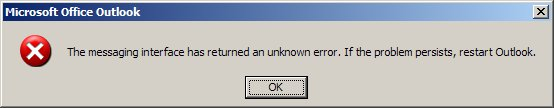 The messaging interface has returned an unknown error. If the problem persists, restart outlook