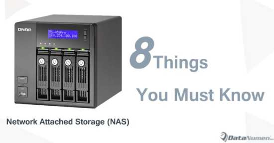 8 Things You Must Know when Buying & Using a Network Attached Storage (NAS) Device