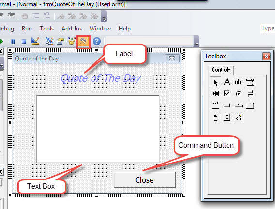 """Click """"Toolbox""""->Insert a Label, a Text Box and a Command Button"""