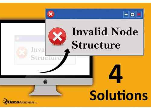 """4 Solutions to """"Invalid Node Structure"""" Error on Mac System"""