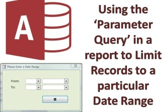 Using The Parameter Query In A Report To Limit Records