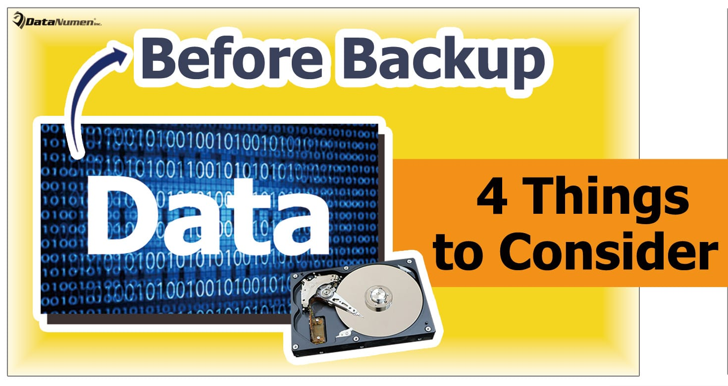 4 Vital Things You Must Consider Before Backup