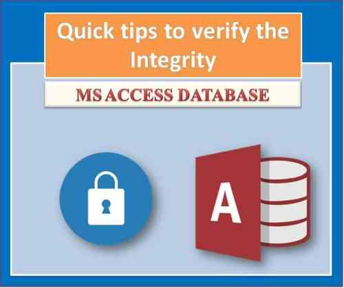 3 Quick Tips to Verify the Integrity in an MS Access