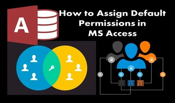 How To Assign Default Permissions In MS Access