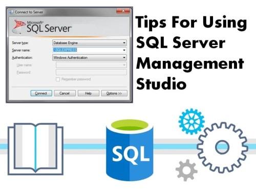 Tips For Using SQL Server Management Studio
