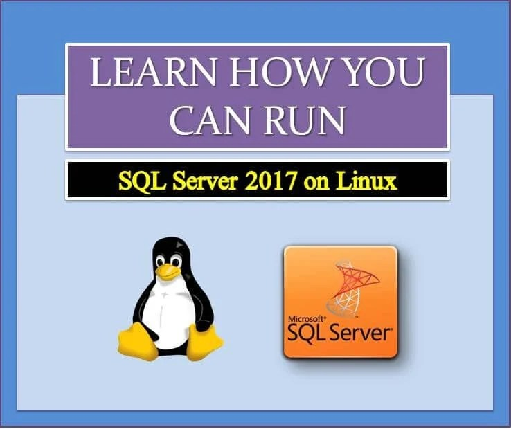 Learn How You Can Run SQL Server 2017 On Linux