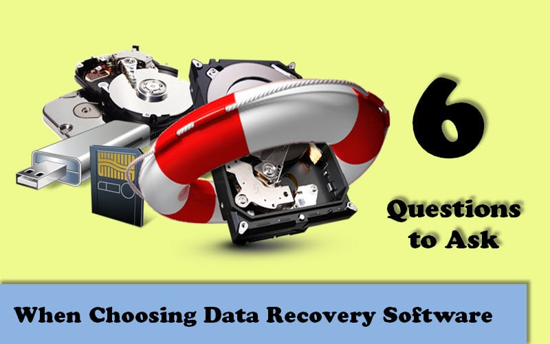 6 Questions to Ask when Choosing Data Recovery Software