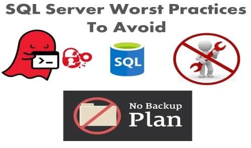 Avoid SQL Server Worst Practices