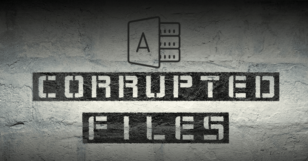 5 Things to Protect Your Microsoft Access Files from Corruption