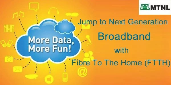 MTNL Mumbai brings in High Speed Unlimited Fibre to the Home Broadband Plans