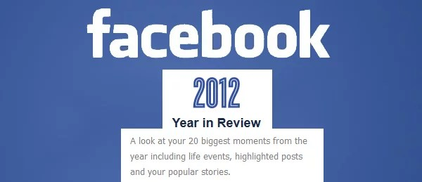 Look Back to Your Biggest Moments in 2012, with Facebook 'Year in Review'