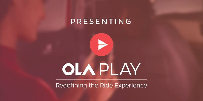 Ola Play an in-cab entertainment platform for Customers from Ola Cabs