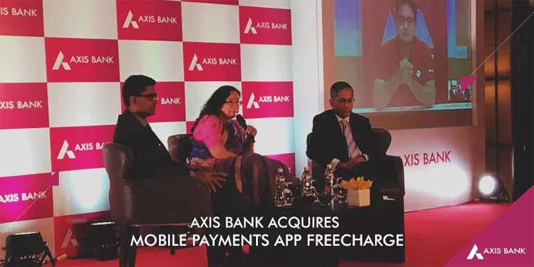 Axis Bank acquires mobile payments app Freecharge