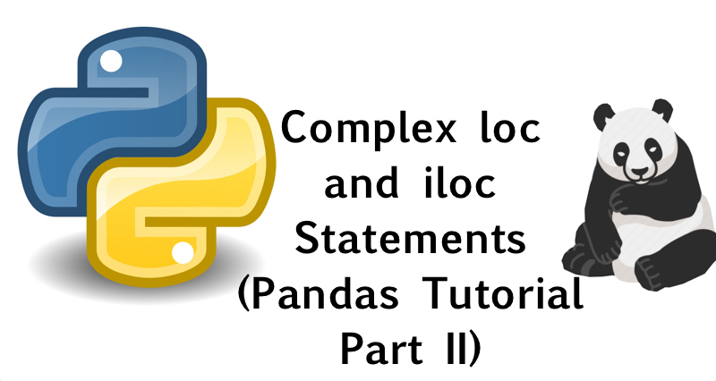 Complex loc and iloc Statements