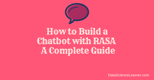 How to Build a Chatbot with RASA