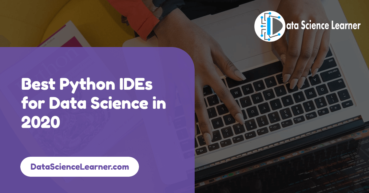 Best Python IDEs for Data Science in 2020