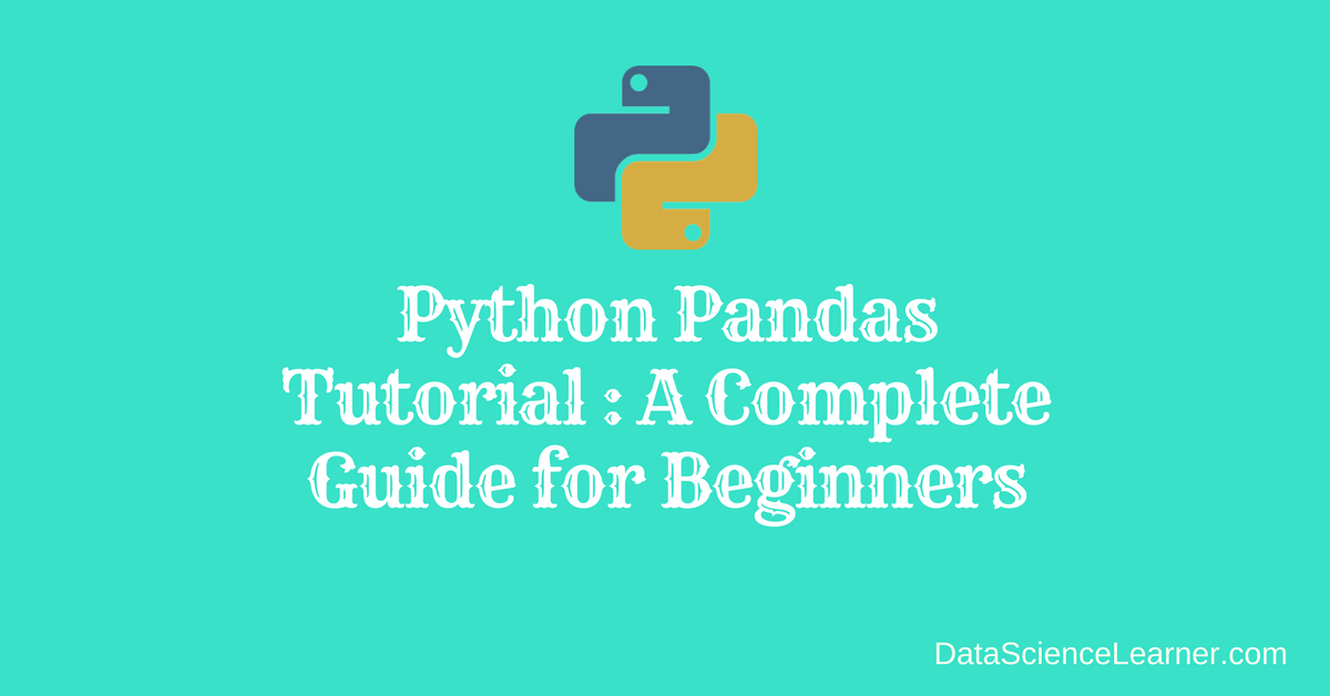 Python Pandas Tutorial _ A Complete Guide for Beginners