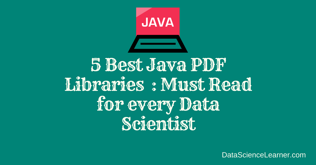 6 Best Java PDF Libraries  : Must Read for every Data Scientist