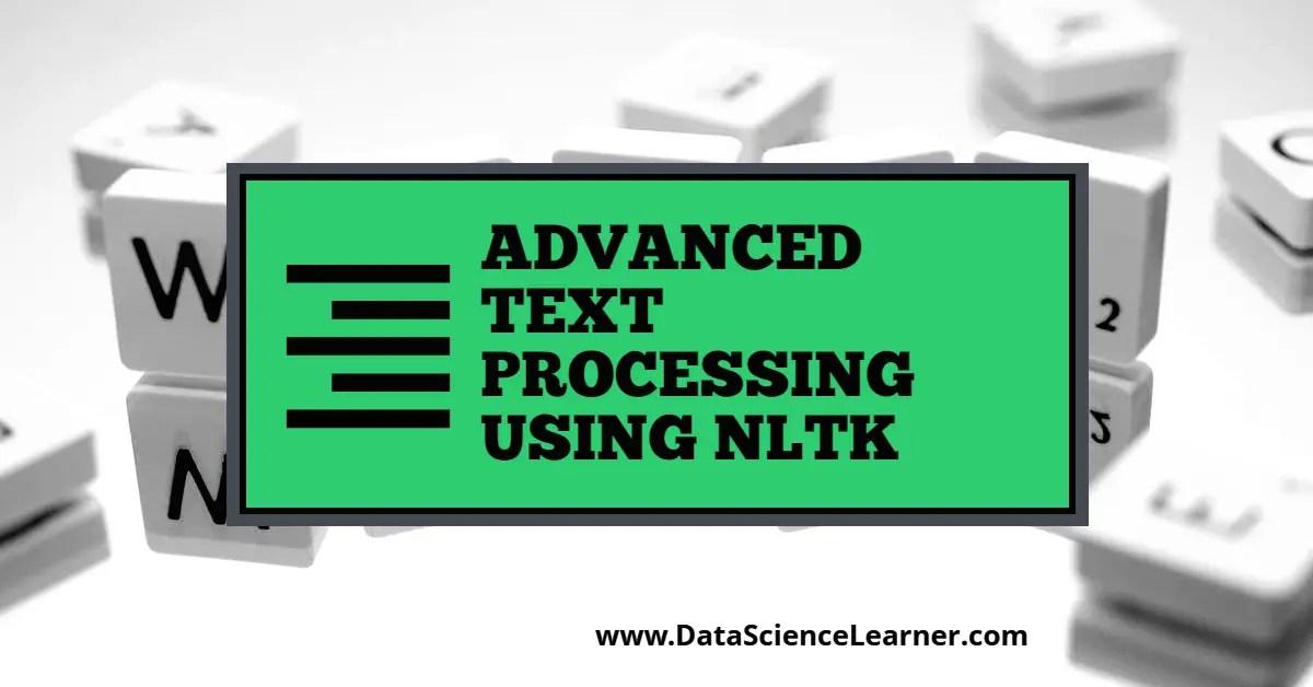 Advanced Text Processing using NLTK