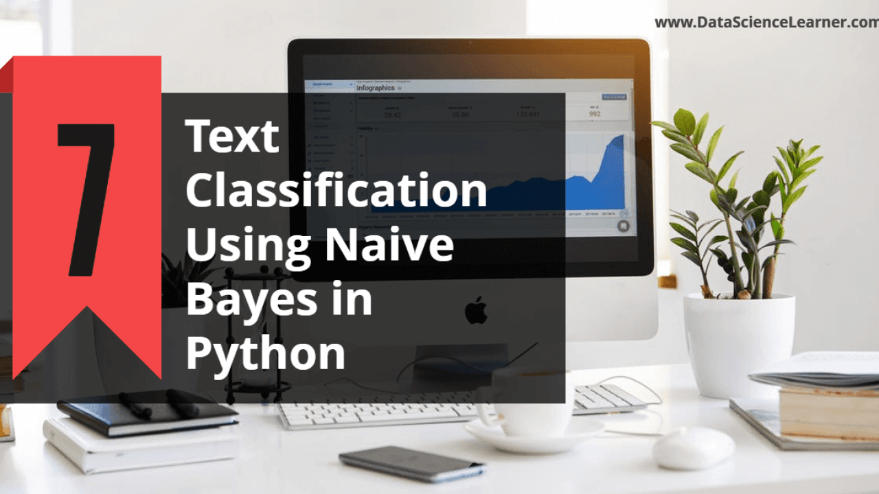 Text Classification Using Naive Bayes in Python : 7 Steps