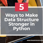 Ways to Make Data Structure Stronger in Python