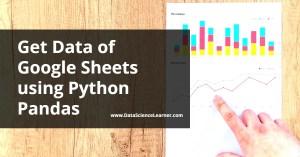 Get Data of Google Sheets using Python Pandas