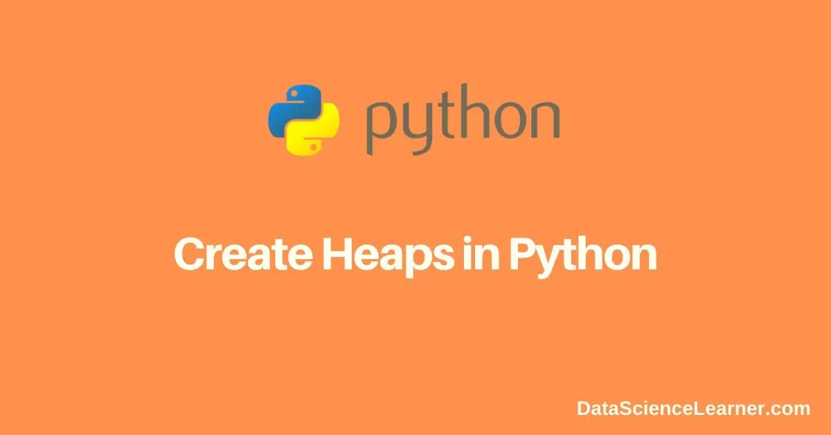 Create Heaps in Python