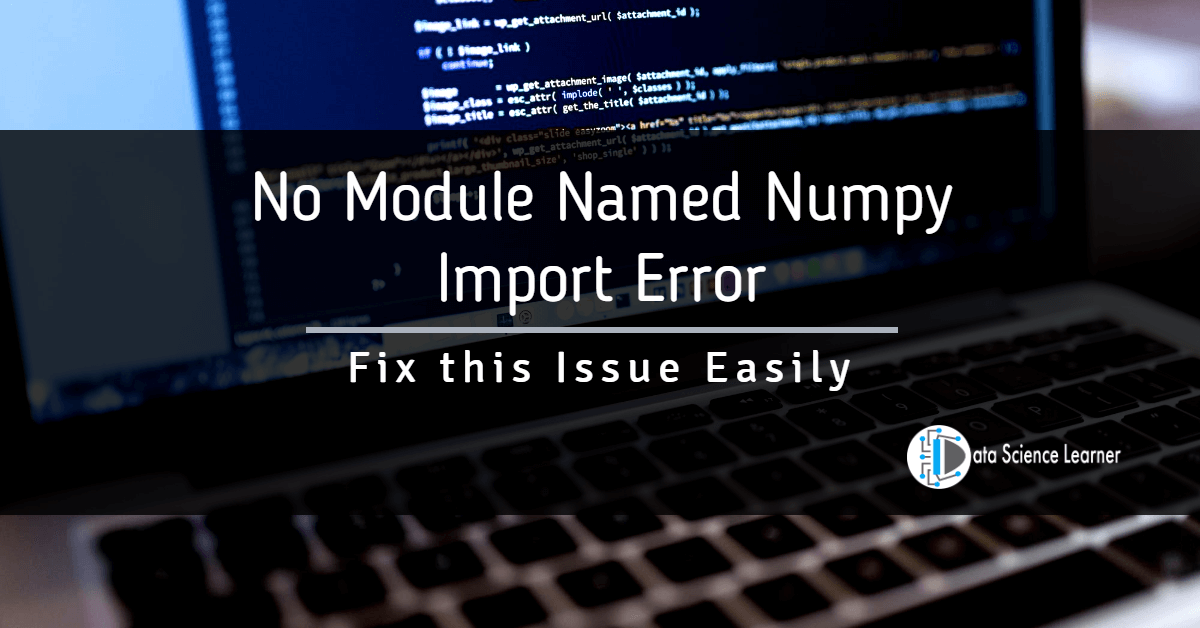 No Module Named Numpy Import Error