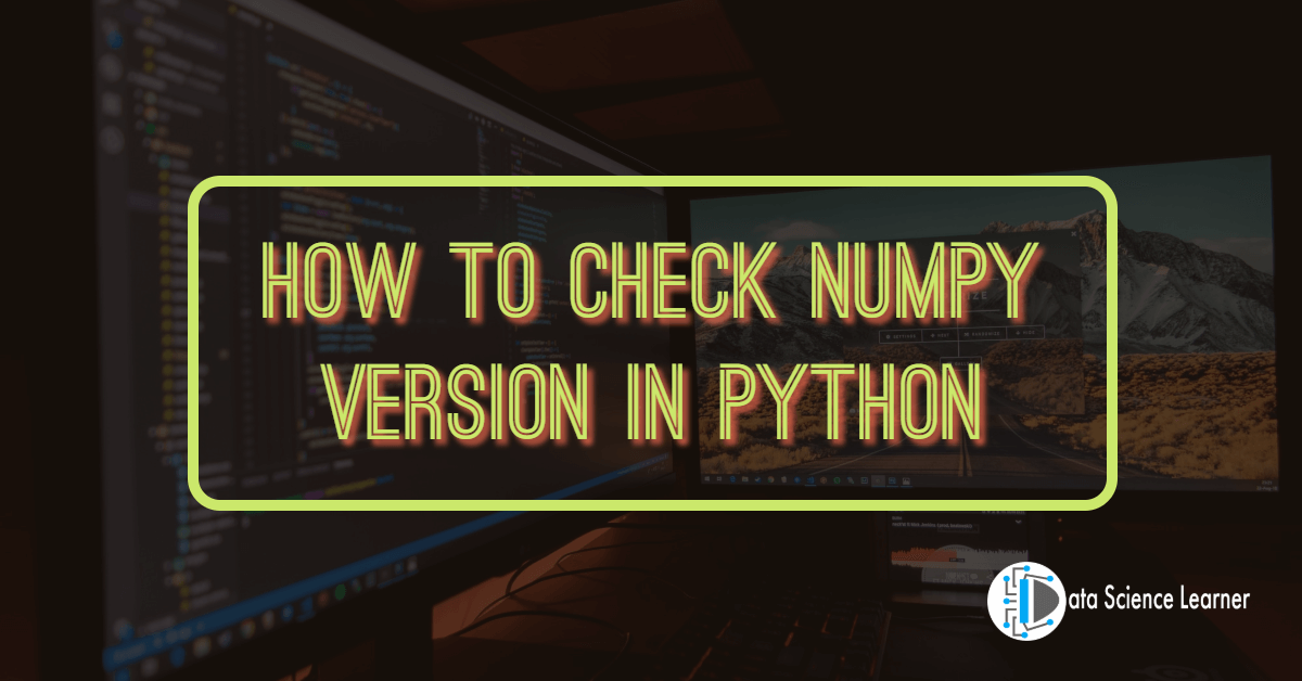 How to Check Numpy Version in Python
